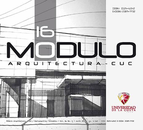 Módulo Arquitectura - CUC / Barranquilla, Colombia / No. 16 / Junio 2016 / pp. 1-160 / ISSN: 0124-6542/ E-ISSN: 2389-7732   Calle 58 No. 55 - 66. Teléfono: (575) 3362224 / Barranquilla - Colombia / revistamodulo@cuc.edu.co